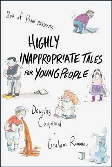 Coupland, Douglas / Highly Inappropriate Tales for Young People (Hardback)