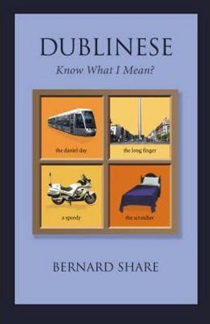 Share, Bernard / Dublinese : Know What I Mean? (Hardback)