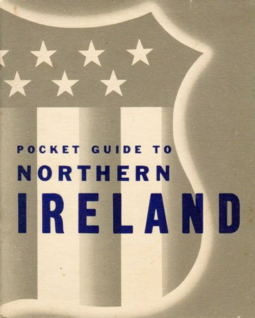 US War & Navy Department - A Pocket Guide to Northern Ireland - AEF - 1942 - Illustrated