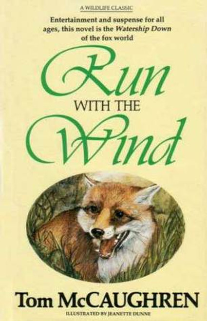 McCaughren, Tom - Run With the Wind - HB Children's Nature Classic- 1983 - SIGNED & DEDICATED ( BOOK 1 of the Series)
