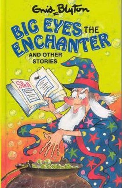 Blyton, Enid / Big Eyes the Enchanter (Hardback)