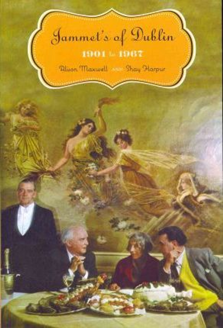 Maxwell, Alison / Jammet's of Dublin : 1901-67 (Large Paperback)