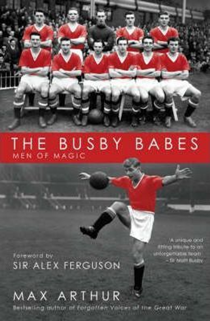 Arthur, Max / The Busby Babes : Men of Magic (Large Paperback)