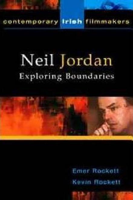 Rockett, Emer / Neil Jordan : Exploring Boundaries (Large Paperback)