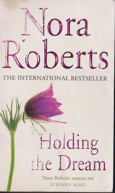 Roberts, Nora / Holding the Dream