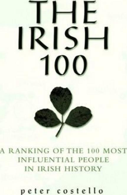 Costello, Peter / The Irish 100 (Large Paperback)
