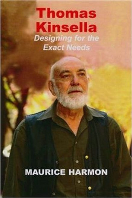 Harmon, Maurice / Thomas Kinsella : Designing for the Exact Needs (Large Paperback)