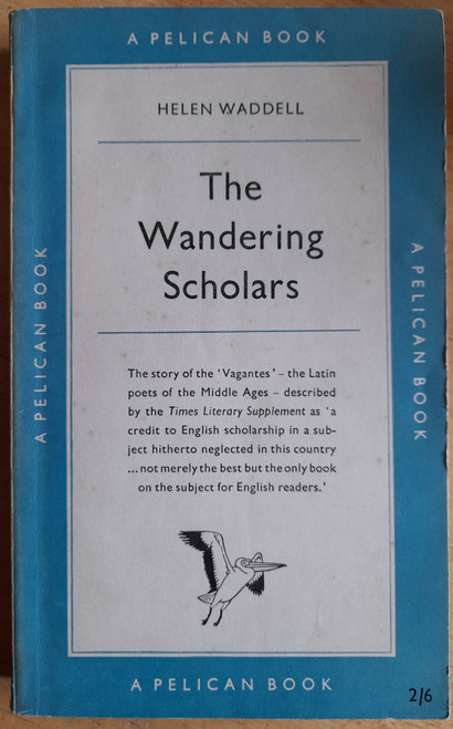 Waddell, Helen - The Wandering Scholars - Vagante Poets of the Middle Ages - Vintage PB - 1954 ( Originally 1927 )