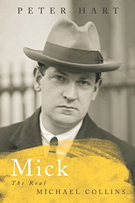 Hart, Peter / Mick - The Real Michael Collins -(Large Paperback)