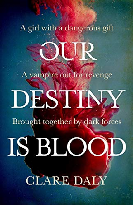 Daly, Clare / Our Destiny Is Blood: 1 (Large Paperback)