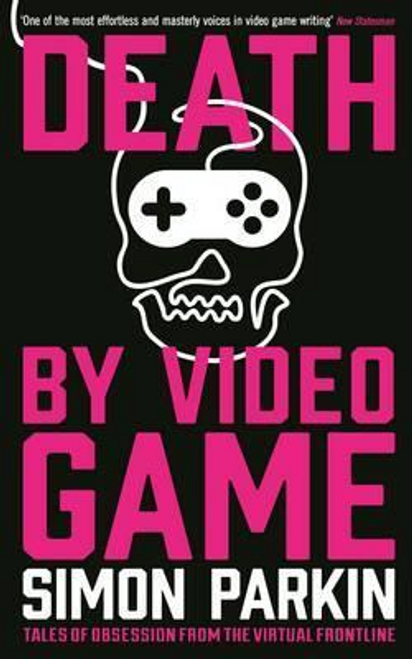 Parkin, Simon / Death by Video Game (Large Paperback)