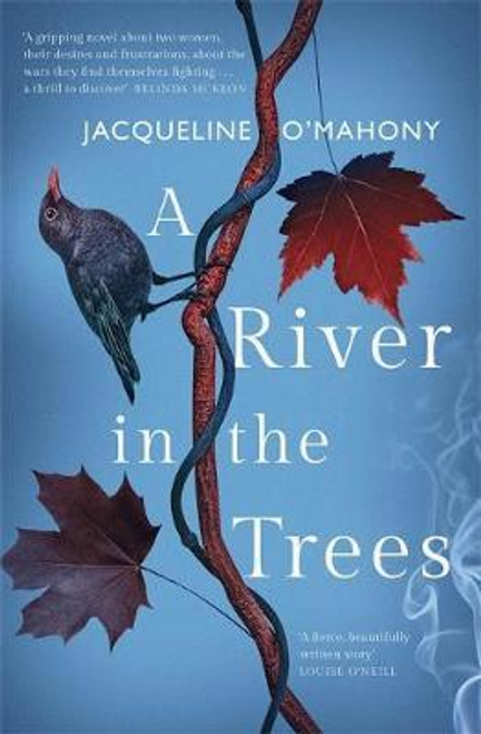 OMahony, Jacqueline / A River in the Trees (Large Paperback)