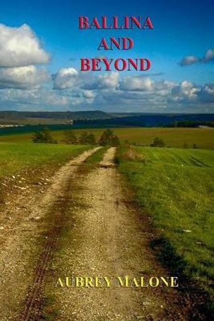 Malone, Aubrey / Ballina and Beyond (Large Paperback)