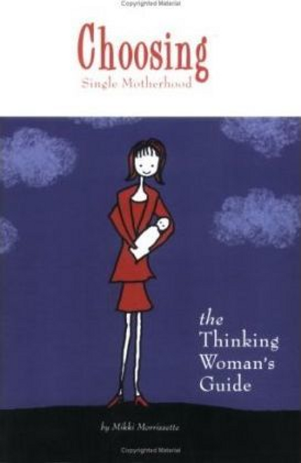 Morrissette, Mikki / Choosing Single Motherhood (Large Paperback)