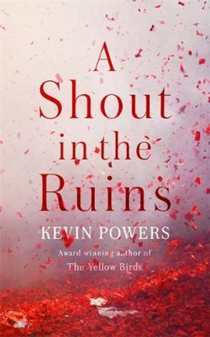 Powers, Kevin / A Shout in the Ruins (Large Paperback)