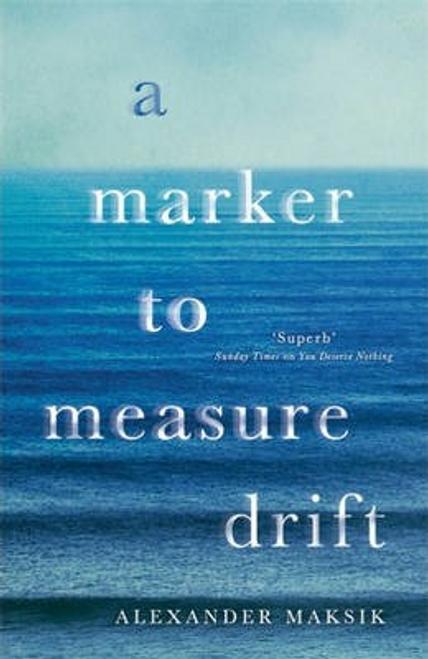 Maksik, Alexander / A Marker to Measure Drift (Large Paperback)