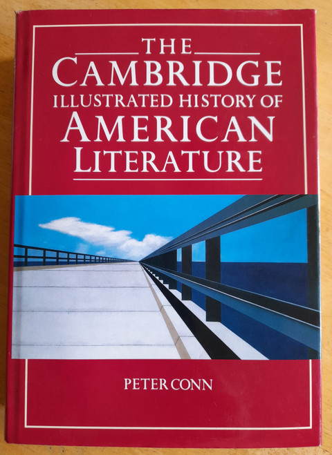 Conn, Peter - The Cambridge Illustrated History of American Literature - HB - 1990