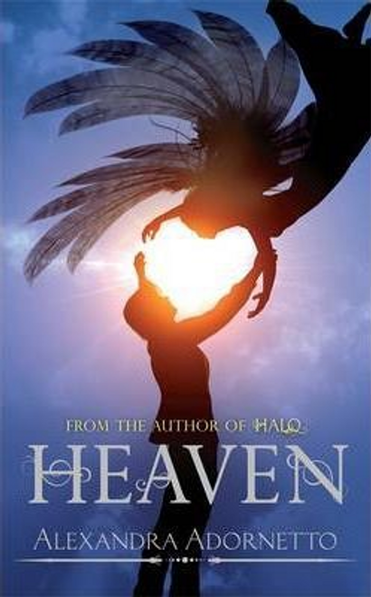 Adornetto, Alexandra / Heaven : Number 3 in series (Large Paperback)