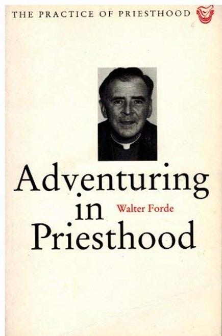 Forde, Walter / Adventuring in Priesthood (Large Paperback)