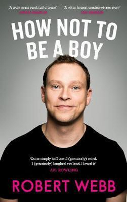 Webb, Robert / How Not To Be a Boy (Large Paperback)