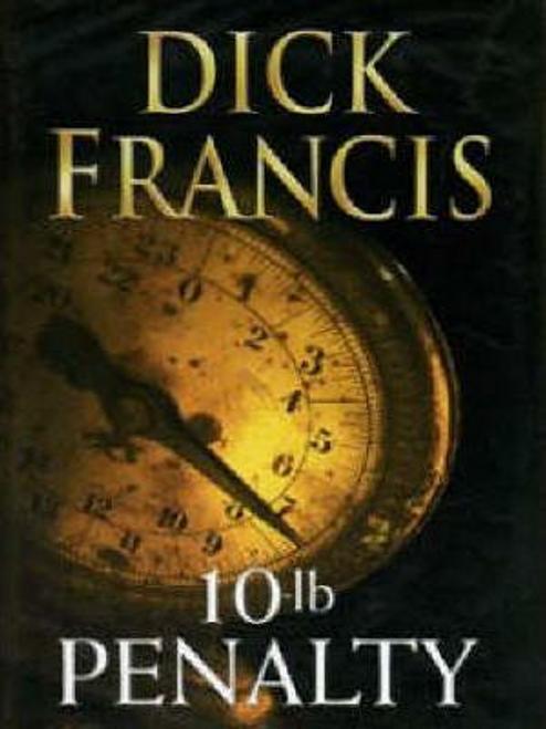 Francis, Dick / 10-Lb Penalty (Large Paperback)
