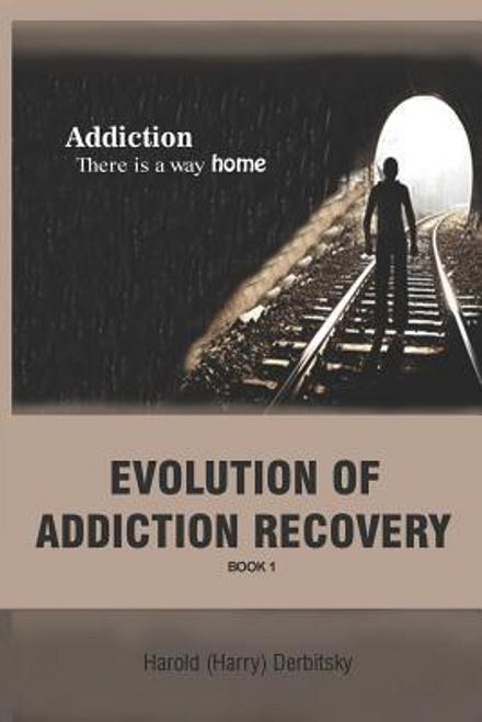 Derbitsky, Harold / Evolution of Addiction Recovery (Large Paperback)