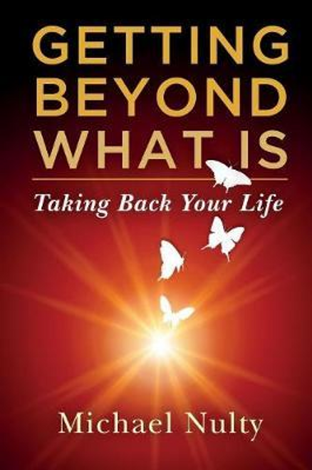 Nulty, Michael / Getting Beyond What Is (Large Paperback)