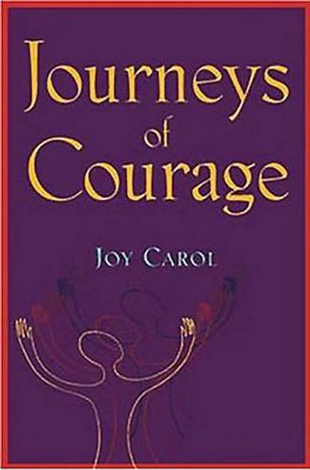 Carol, Joy / Journeys of Courage (Large Paperback)
