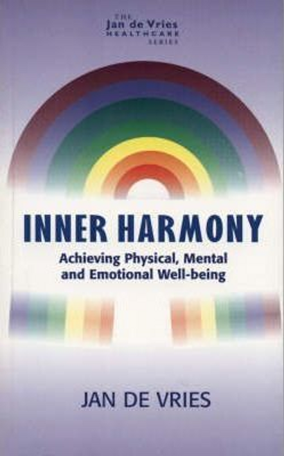 De Vries, Jan / Inner Harmony : Achieving Physical, Mental and Emotional Well-being (Large Paperback)