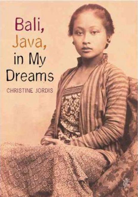 Jordis, Christine / Bali, Java in My Dreams (Large Paperback)