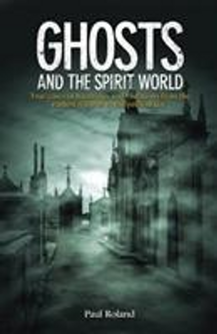 Roland, Paul / Ghosts and the Spirit World (Large Paperback)