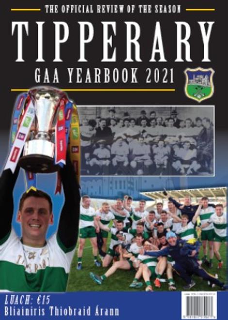Tipperary GAA Yearbook 2021 - Blianiris Thiobraid Árann - PB Illustrated Gaelic Games