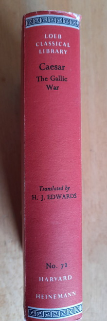 Caesar - The Gallic War - HB  Loeb Classical Library  ( Translated by H.J Edwards)