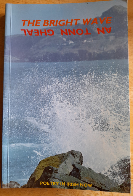 Bolger, Dermot ( Editor) & Titley, Alan - An Tonn Gheal / The Bright Wave - Poetry in Irish Now ( Dual language ) - 1986
