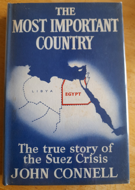 Connell, John - The Most Important Country - The True Story of the Suez Crisis - HB - 1957