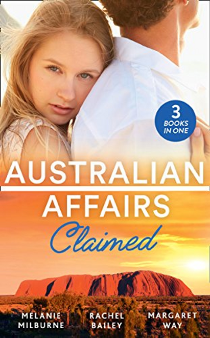 Mills & Boon / 3 in 1 / Australian Affairs: Claimed: Dr Chandler's Sleeping Beauty / Countering His Claim / Australia's Maverick Millionaire