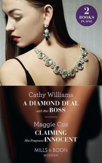 Mills & Boon / Modern / 2 in 1 / A Diamond Deal With Her Boss : A Diamond Deal with Her Boss / Claiming His Pregnant Innocent