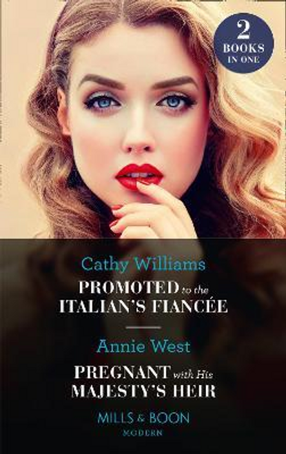 Mills & Boon / Modern / 2 in 1 / Promoted To The Italian's Fiancee / Pregnant With His Majesty's Heir : Promoted to the Italian's Fiancee (Secrets of the Stowe Family) / Pregnant with His Majesty's Heir (Secrets of the Stowe Family)