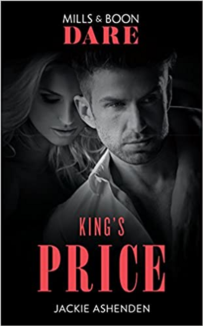 Mills & Boon / Dare / King's Price (Dare) (Kings of Sydney, Book 1)