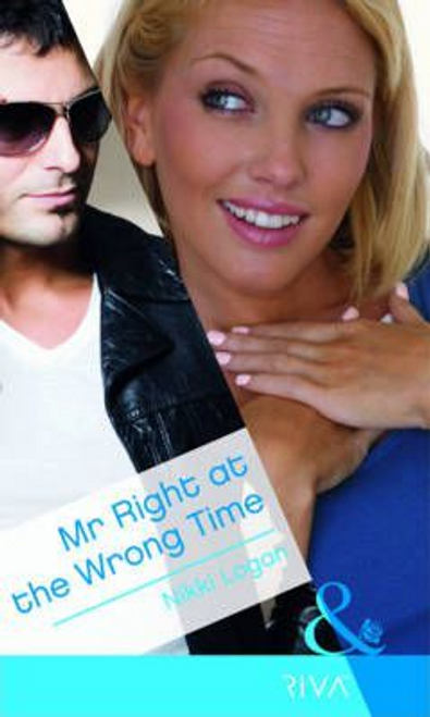 Mills & Boon / Riva / Mr Right At The Wrong Time