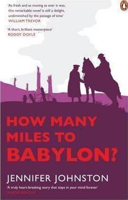 Johnston, Jennifer - How Many Miles to Babylon - BRAND NEW - WW1