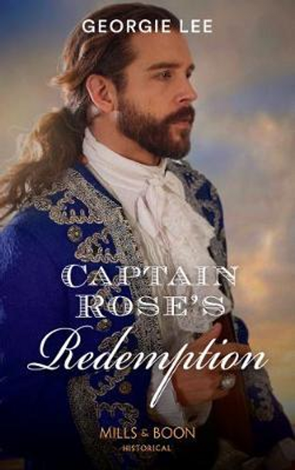 Mills & Boon / Historical / Captain Rose's Redemption