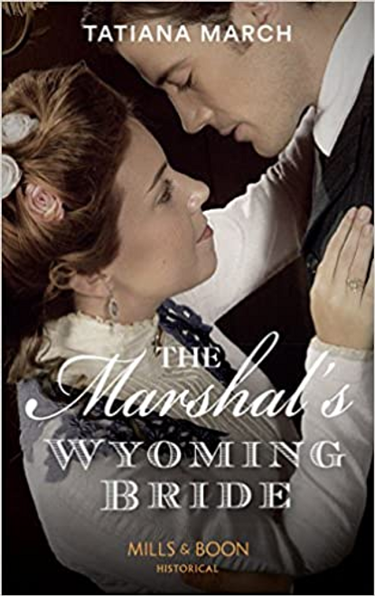 Mills & Boon / Historical / The Marshal's Wyoming Bride