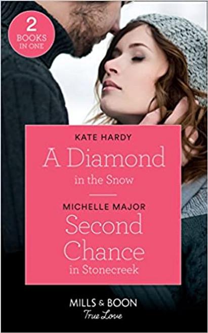 Mills & Boon / True Love / A Diamond In The Snow: A Diamond in the Snow/Second Chance in Stonecreek