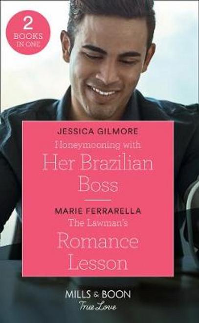Mills & Boon / True Love / Honeymooning With Her Brazilian Boss (Mills & Boon True Love) (Fairytale Brides, Book 1)