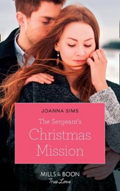 Mills & Boon / True Love / The Sergeant's Christmas Mission