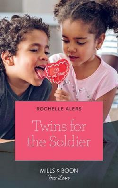 Mills & Boon / True Love / Twins For The Soldier
