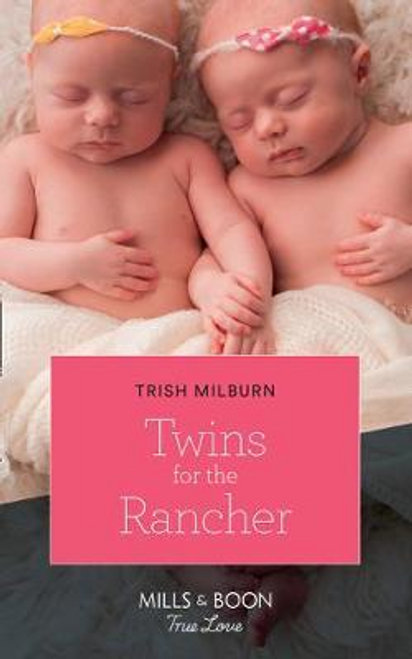 Mills & Boon / True Love / Twins For The Rancher