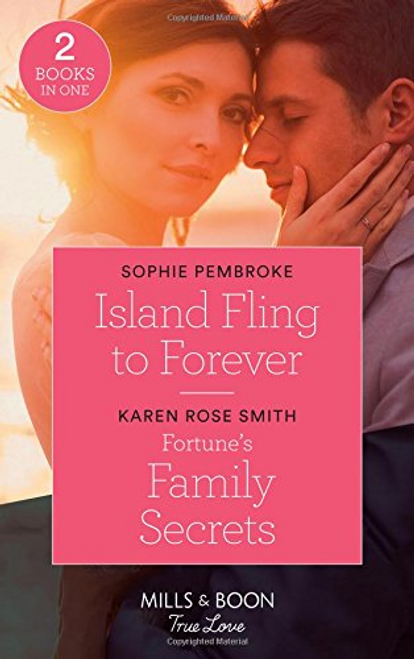 Mills & Boon / True Love / Island Fling To Forever : Island Fling to Forever (Wedding Island) / Fortune's Family Secrets (the Fortunes of Texas: the Rulebreakers)