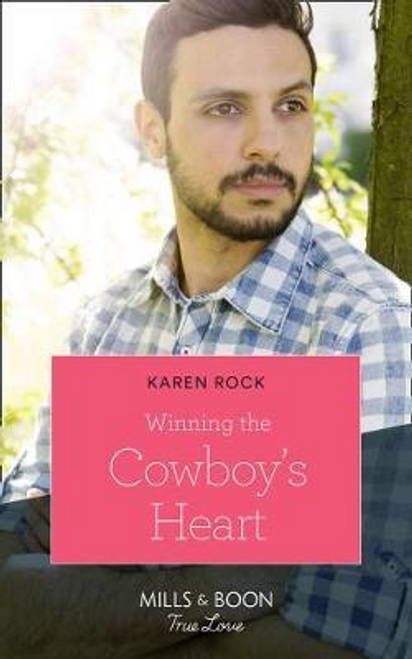 Mills & Boon / True Love / Winning The Cowboy's Heart